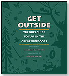 Get Outside The Kids Guide to Fun in the Great Outdoors by KIDS CAN PRESS
