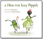 A Hen for Izzy Pippik by KIDS CAN PRESS