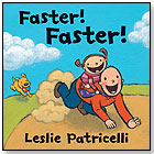 Faster! Faster! by Leslie Patricelli by CANDLEWICK PRESS