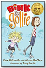 Bink and Gollie by Kate DiCamillo and Alison McGhee by CANDLEWICK PRESS