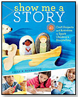 Show Me a Story by STOREY PUBLISHING