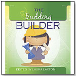 The Budding Builder by GRYPHON HOUSE INC.