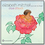 Elizabeth Mitchell & You Are My Flower - Blue Clouds by SMITHSONIAN FOLKWAYS RECORDINGS