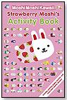 MoshiMoshiKawaii: Strawberry Moshi's Activity Book by CANDLEWICK PRESS