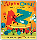 AlphaOops! The Day Z Went First by CANDLEWICK PRESS