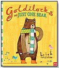 Goldilocks and Just One Bear by CANDLEWICK PRESS