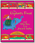 The Elephant's Friend and Other Tales Ancient India by CANDLEWICK PRESS