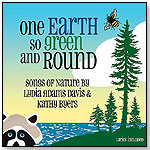 One Earth So Green and Round - Songs of Nature, Music CD by Kathy Byers and Lydia Adams Davis by KT MUSIC PRODUCTIONS INC.