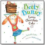 Betty Bunny Loves Chocolate Cake by Michael Kaplan by PENGUIN GROUP USA