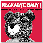 Rockabye Baby! Lullaby Renditions of The Rolling Stones by ROCKABYE BABY!